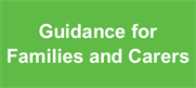 Guidance for Families and Carers